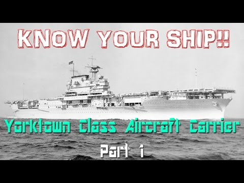 World of Warships - Know Your Ship #7 - Yorktown Class Aircraft Carrier - Part 1/3