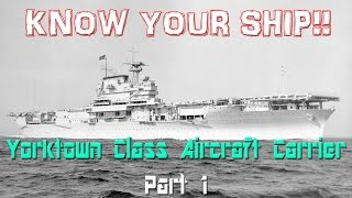 World of Warships - Know Your Ship! - Yorktown Class Aircraft Carrier - Part 1/3
