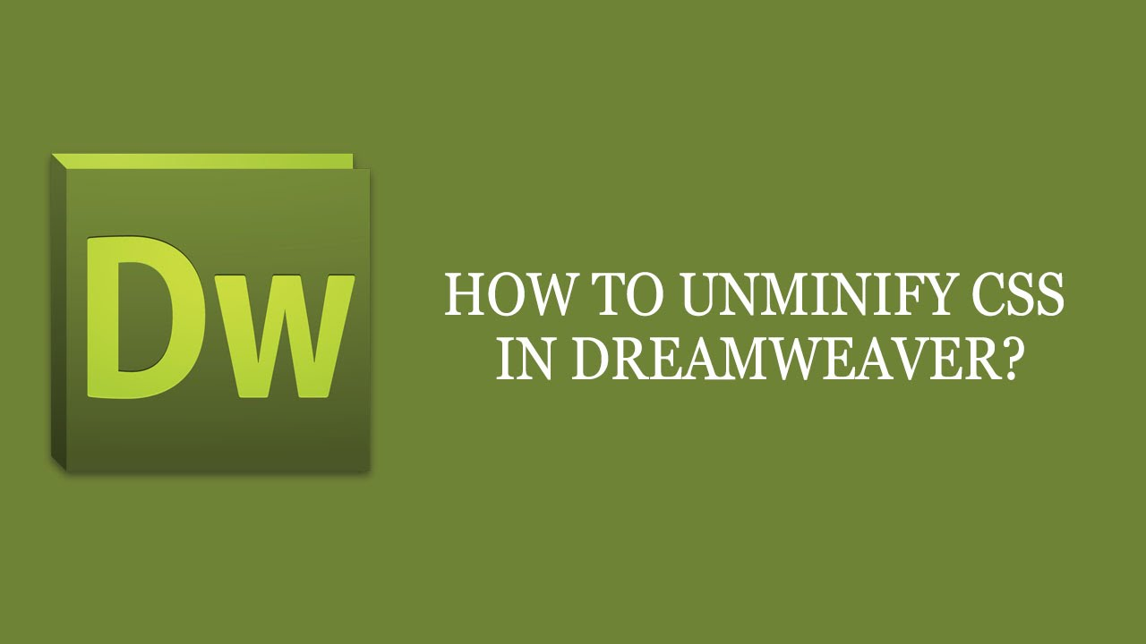 How to unminify css in dreamweaver [English]