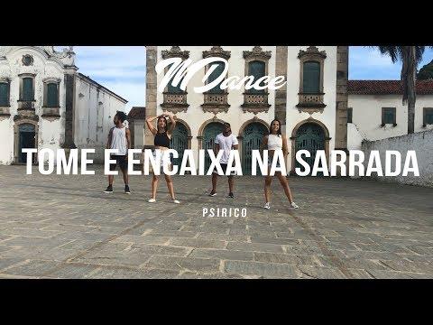Tome e Encaixa na Sarrada - Psirico | MDance (coreografia) Dance video!