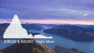 JURGAZ &amp BAUWZ - Night Move