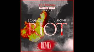 Riot (Remix) - 50 Cent Ft. 2 Chainz (New 2012)