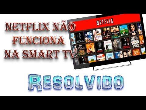 Resolvido Netflix não funciona na Smart TV