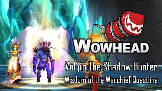 Vol'jin - The Shadow Hunter (Wisdom of the Warchief Questline)