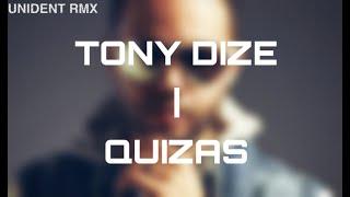 Quixas - Tony Dize x [Unident Rmx Remix]