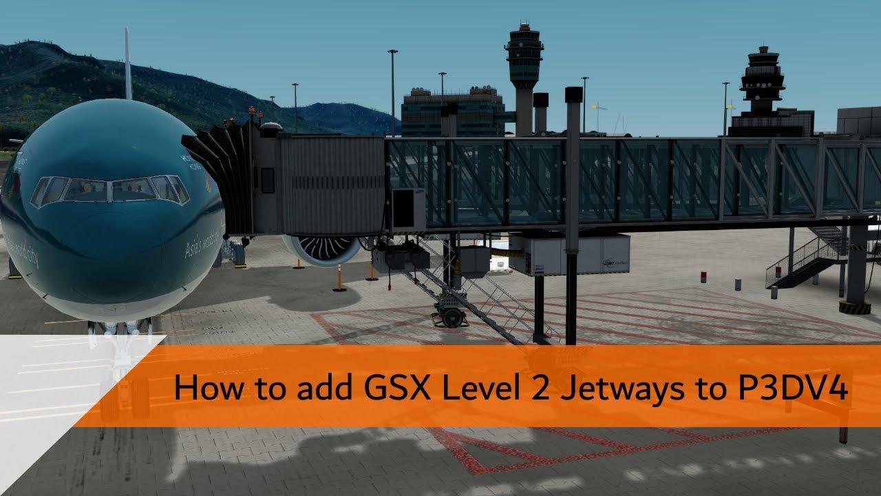 How to add GSX Level 2 Jetways to Prepar3d V4
