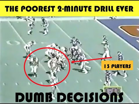 Dumb Decisions: The POOREST 2-Minute Drill EVER