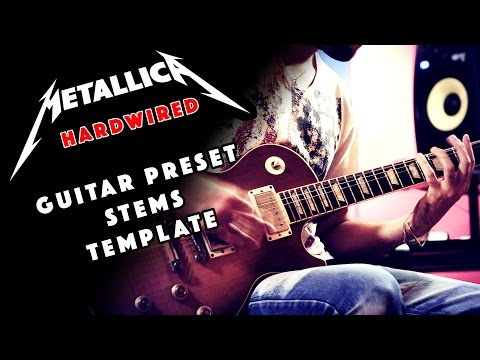 Metallica - Hardwired To Self Destruct (Guitar Cover) With Preset Stems & Template