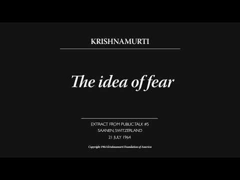 The idea of fear   J. Krishnamurti