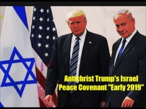 """Antichrist Trump's Israel Peace Deal """"Early 2019"""""""