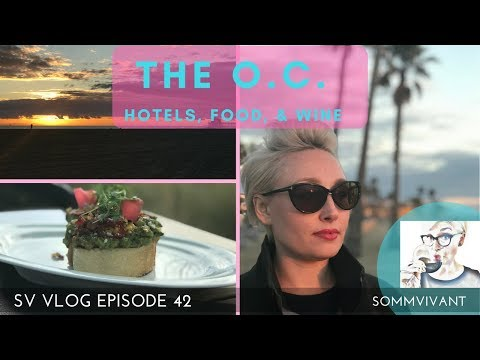 ORANGE COUNTY: YOUR GUIDE TO FOOD, HOTELS, & WINE - SV VlOG, Ep. 42