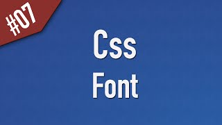 Learn Css in Arabic #07 - Font Properties