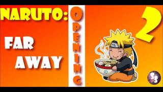 Naruto Opening 2 ► Far away [Full Version]