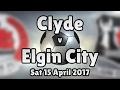 Clyde v Elgin City (Sat 15 April 2017 Match Summary)