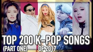 TOP 200 GREATEST K-POP SONGS OF 2017 (PART ONE)