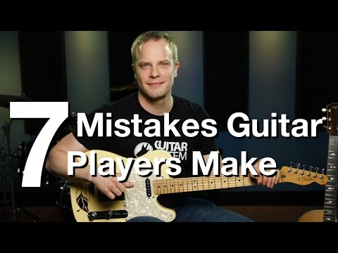 7 Mistakes Guitar Players Make - Online Guitar Lessons