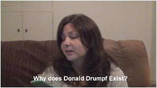 Why Does Donald Drumpf Exist?