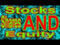 1. Stocks Shares And Equity