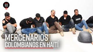 Al menos 26 colombianos estarían involucrados en el magnicidio de Haití - El Espectador
