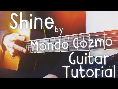 Shine by Mondo Cozmo Guitar Tutorial // Guitar Lessons for Beginners!