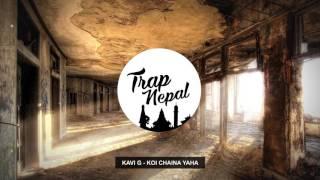 Kavi G - Koi Chaina Yaha