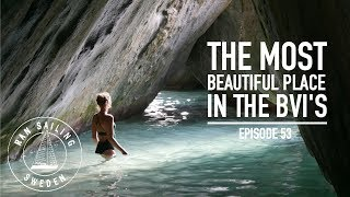 The Most Beautiful Place in the BVI's - Ep. 53 RAN Sailing