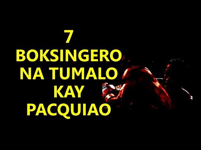 7 Boksingero na Tumalo kay Pacquiao