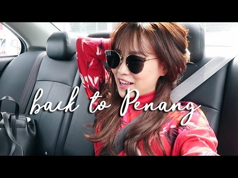 FOLLOW ME | Back to Penang for Lunar New Year