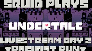 Squid Plays Undertale Day 3 Pacifist Run
