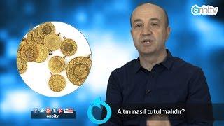 Altın nasıl tutulmalı? | onbi.tv