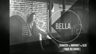 SHAKEN & AMANAT & AZA - BELLA [EMIR RECORDS]