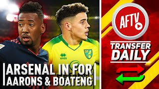 Arsenal In For Aarons & Boateng Could Join For Nothing! | AFTV Transfer Daily