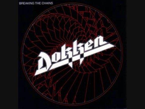 Dokken - Breaking the Chains