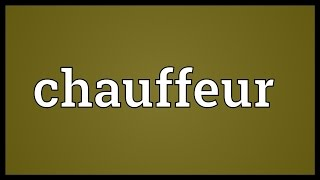 Chauffeur Meaning