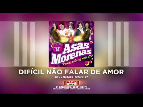 Asas Morenas - Difícil Não Falar de Amor