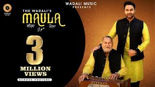 Maula | Wadali Brothers | Lakhwinder Wadali | Ustad Puran Chand Wadali | The Wadalis