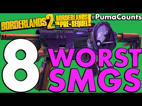 Top 8 Worst SMGS in Borderlands 2 and The Pre-Sequel! #PumaCounts