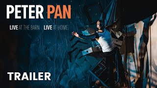 Peter Pan starring Waylon Jacobs | Official Trailer | LIVE at the Barn, LIVE at Home