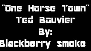 One Horse Town-Ted Bouvier