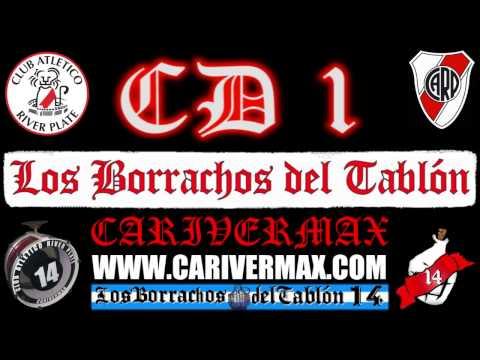 CD 1 - LOS BORRACHOS DEL TABLON (COMPLETO) RIVER PLATE - POR MAXI O.