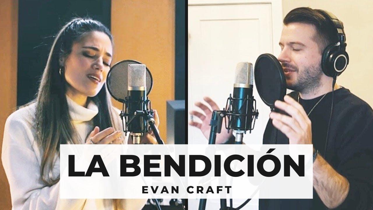 La Bendicion The Blessing En Espanol Evan Craft Kari Jobe