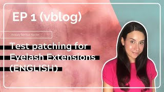 Test patching for eyelash extensions - EP.1