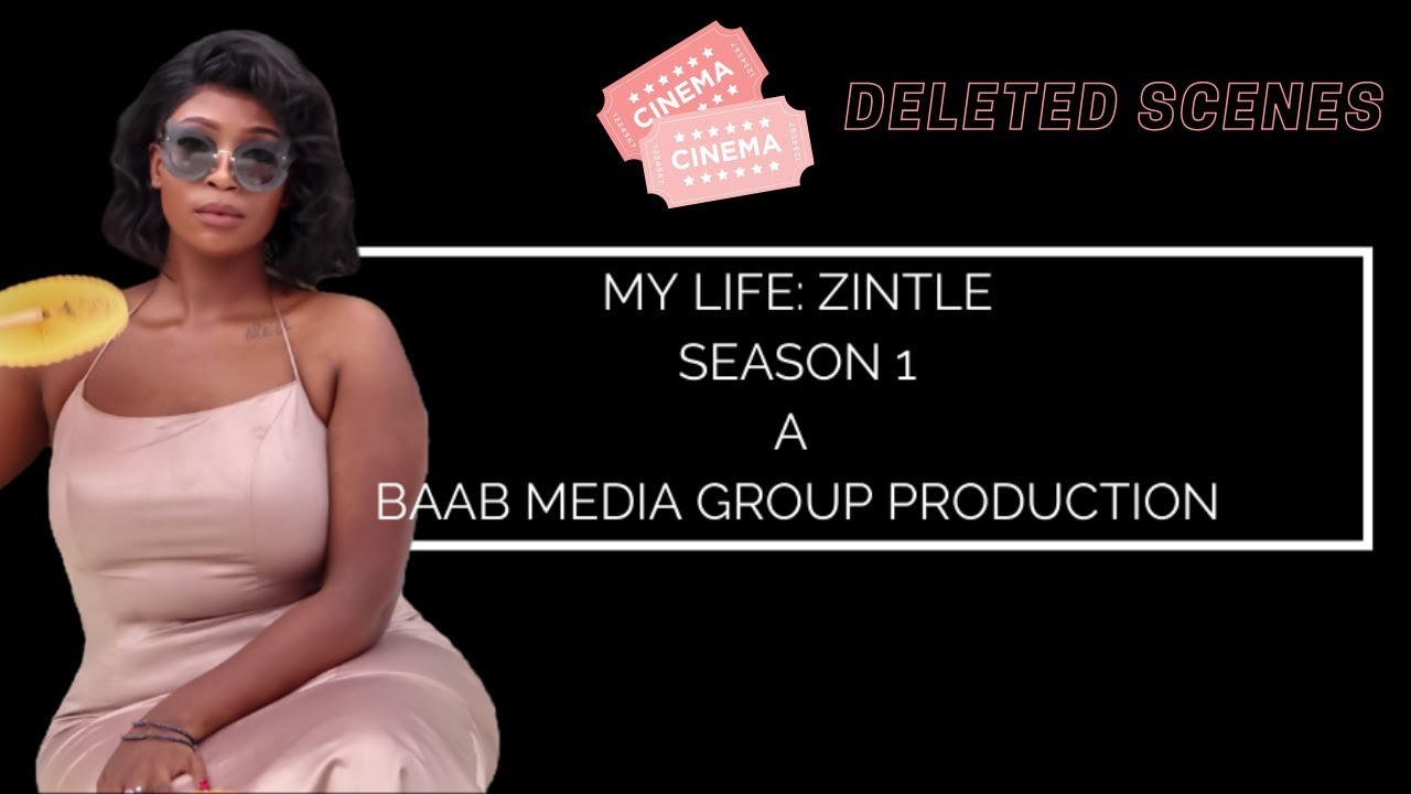 Deleted Scenes | My Life: Zintle | Season 1 @baabmedia