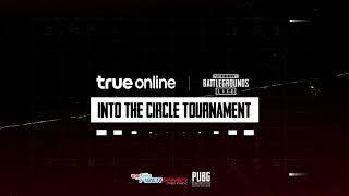 PUBG LITE INTO THE CIRCLE TOURNAMENT by True Online EP.1 Part1