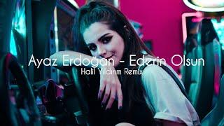 Ayaz Erdoğan - Ederin Olsun ( Halil Yıldırım Remix ) Resimi