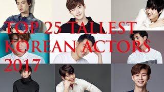TOP 25 Tallest Korean Actors 2017