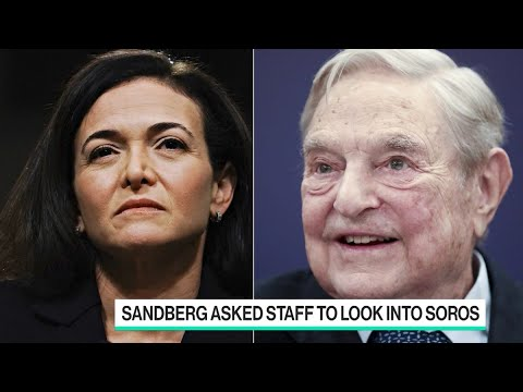 Facebook's Sandberg Asked Staff to Look Into Soros Holdings