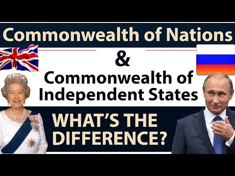 Commonwealth Nations Explained - Difference between Commonwealth of Nations & Russian Commonwealth