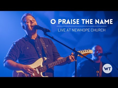 O Praise The Name (Anástasis) | Live at Newhope Church