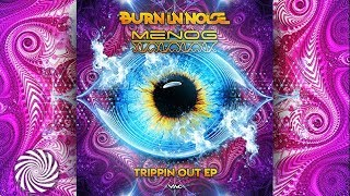 Burn In Noise & Menog - Psychedelic Playground
